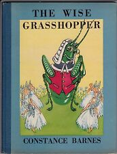 The Wise Grasshopper. By Constance Barnes.  Beautifully Illustrated. Scarce 1946