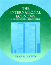 NEW The International Economy: A Geographical Perspective by Dean M. Hanink