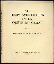 Roger-Henri Guerrand : AUX TEMPS AVENTUREUX DE LA QUETE DU GRAAL. Moyen Age