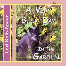 A Very Busy Day in the Garden. Kolb-Speer, Lori 9781421898247 Free Shipping.#