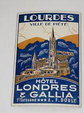 Vintage HOTEL LONDRES & GALLIA LOURDES VILLE DE PIETE Luggage Label