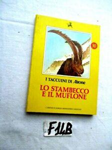 I TACCUINI DI AIRONE  LO STAMBECCO E IL MUFLONE    G. MONDADORI        (F14B)