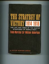 THE STRATEGY OF VICTORY 1914-1918 (FM Robertson) Bonham-Carter, 1st US HBdj  VG