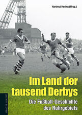 Im Land der tausend Derbys - Die Fußball-Geschichte des Ruhrgebiets