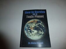 How to Survive on a Toxic Planet by Steve Nugent, PB 2004 First Ed b284