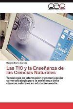 Las TIC y la Enseñanza de las Ciencias Naturales: Tecnología de información y co