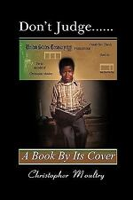 Don't Judge a Book by Its Cover by Christopher Lamar Moultry (2010, Paperback)