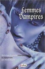 Femmes vampires.Anthologie de grands classiques du vampirisme.Pierre RIPERT SF58