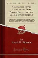 A Catalogue of the Names of the Early Puritan Settlers of the Colony of Connecti
