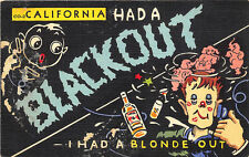 """California """"co-2 Had A Blackout"""" I had a Blonde Out"""" Postcard"""
