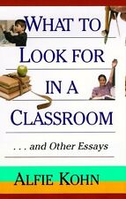 What to Look for in a Classroom: ...and Other Essa