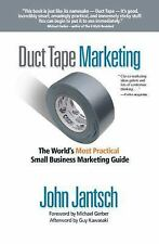 Duct Tape Marketing: The World's Most Practical Small Business Marketing Guide