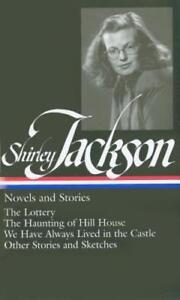Shirley Jackson: Novels and Stories (Loa #204): The Lottery / The Haunting of