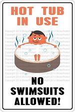 """Metal Sign Hot Tub In Use No Swimsuits Allowed 8"""" x 12"""" Aluminum NS 363"""