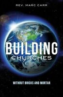 NEW Building Churches Without Bricks and Mortar by Rev Marc Carr