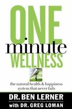 One-Minute Wellness: The Health and Happiness System That Never Fails Body By G