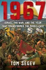 1967: ISRAEL, WAR, AND YEAR THAT TRANSFORMED MIDDLE EAST By Tom Segev