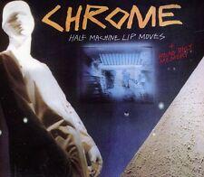 Chrome - Half Machine Lip Moves [New CD] Bonus Tracks