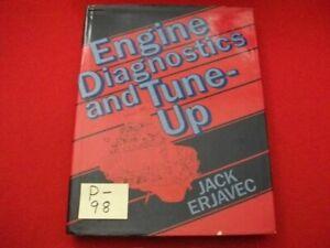 ENGINE DIAGNOSTICS & TUNE-UP BY JACK ERJAVEC-UNDERSTANDING SYSTEMS FOR DIAGNOSIS