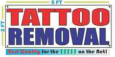 TATTOO REMOVAL Banner Sign NEW 2X5