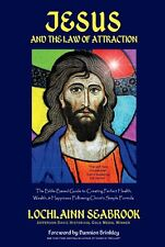 """Jesus and the Law of Attraction"" By Colonel Lochlainn Seabrook (hardcover)"