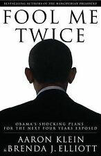 NEW Fool Me Twice: Obama's Shocking Plans for the Next Four Years Exposed