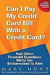 Can I Pay My Credit Card Bill With A Credit Card by Hunt, Mary