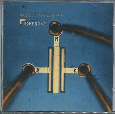 """MORENO + 2 """"Music typewriter"""" (CD) 2001"""