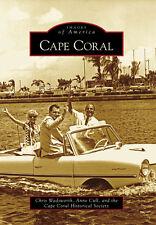 Cape Coral [Images of America] [FL] [Arcadia Publishing]