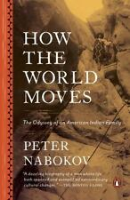 How the World Moves: The Odyssey of an American Indian Family (Paperback or Soft