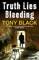 Truth Lies Bleeding. Tony Black Paperback Book