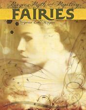 Magic, Myth, and Mystery: Fairies by Virginia Loh-Hagan (2017, Paperback)