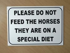 Do not feed the horses, they are on a special diet.  3mm plastic sign.  (BL-152)