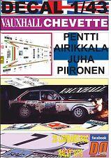 DECAL 1/43 VAUXHALL CHEVETTE 2300 HS P.AIRIKKALA RAC R.1979 7th (01)