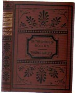 On The Choice of Books : With a New Life of the Author , Carlyle, Thomas