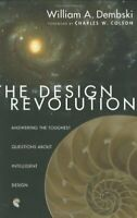 The Design Revolution: Answering the Toughest Questions... by Dembski, William A
