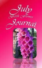Birth Flower Journals: July Birth Flower Journal by Susan Morgan (2014,...