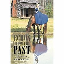 Echos from the Past by Jyll Jackson Lancaster (Paperback / softback, 2016)