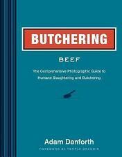 BUTCHERING BEEF [9781612121895] - TEMPLE GRANDIN ADAM DANFORTH (HARDCOVER) NEW