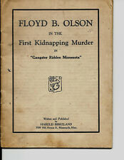 "FLOYD B. OLSON IN THE FIRST KIDNAPPING MURDER IN ""GANGSTER RIDDEN MINNESOTA""1934"