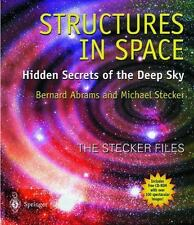 Structures in Space : Hidden Secrets of the Deep Sky by Michael Stecker and...