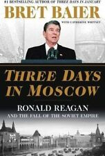 THREE DAYS IN MOSCOW Ronald Reagan by Bret Baier 2018 Hardcover HC Brand New