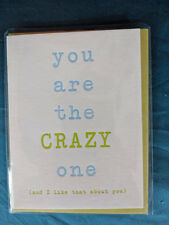 """""""You Are The Crazy One"""" Greeting Card"""