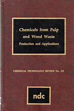 "GEORGE T. MALONEY - ""CHEMICALS FROM PULP AND WOOD WASTE"" - HB 1st Edn (1978)"