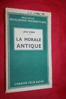 LA MORALE ANTIQUE par LEON ROBIN  EDITIONS FELIX ALCAN 1938