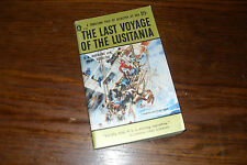 The Last Voyage of the Lusitania by A.A. Hoehling and Mary Hoeling 1957 p.b.