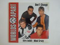WORLDS APART : DON'T CHANGE / MIND CRAZY (INÉDIT) ♦ CD Single NEUF / NEW ♦