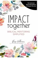 Impact Together: Biblical Mentoring Simplified by Pulliam, Elisa Book The Fast