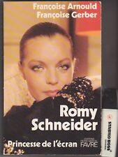 Arnould / Gerber - Romy Schneider Princesse de l'écran .