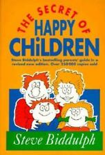 The Secret of Happy Children Old Edition: Steve Biddulph's Best-selling Parent
